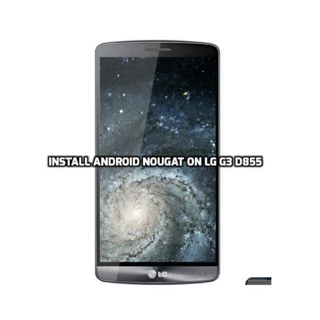 Install Android Nougat on LG G3