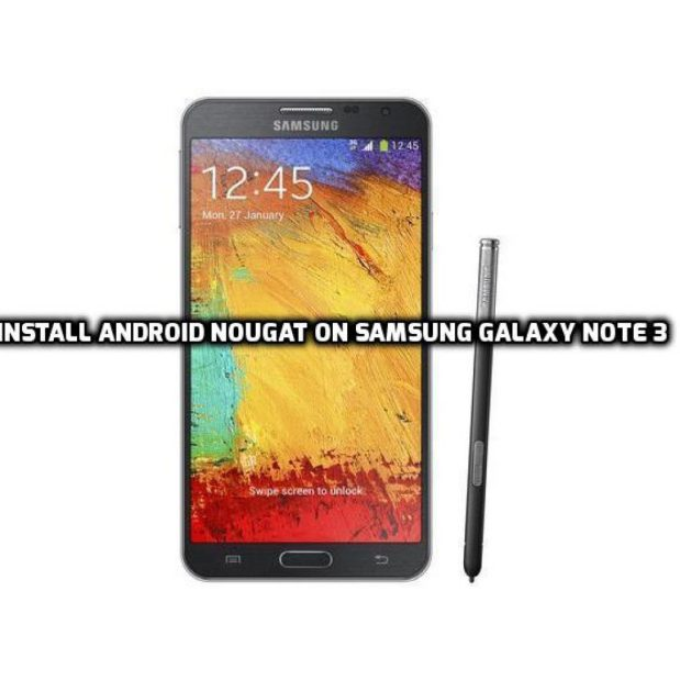 Install Android Nougat on Samsung Galaxy Note 3