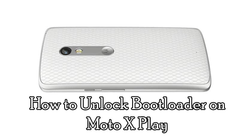How to Unlock Bootloader On Moto X Play