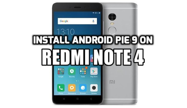 [How to Guide] Install Android Pie 9 on Redmi Note 4 (AOSP 9.0 ROM)