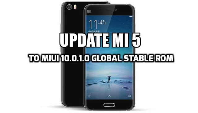 [How to Guide] Update Mi 5 to MIUI 10.0.1.0 Global Stable ROM