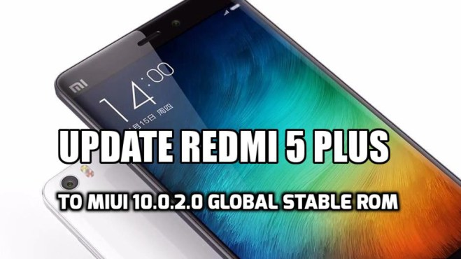 Update Redmi 5 Plus to MIUI 10.0.2.0 Global Stable ROM