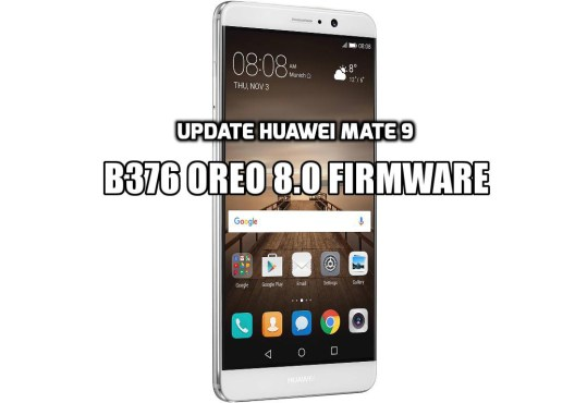[How to Guide] Update Huawei Mate 9 B376 Oreo 8.0 Firmware (Europe)