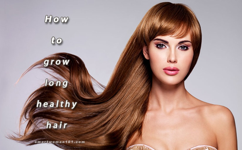 How to grow long, healthy hair fast