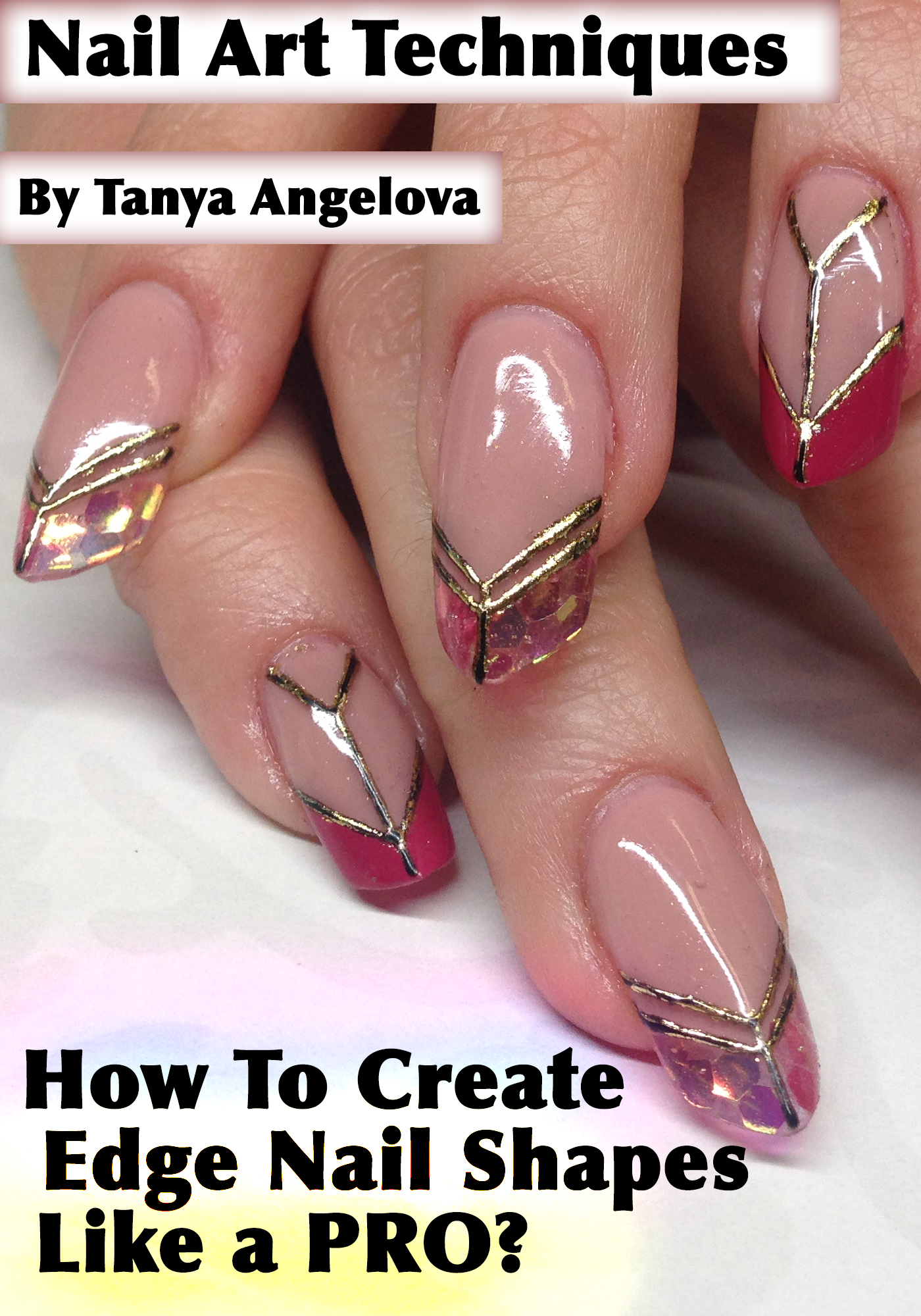 Smashwords Modern Nail Shapes How To Make Sti And Edge Uv Gel Extensions Like A Pro Book By Tanya Angelova Page 1
