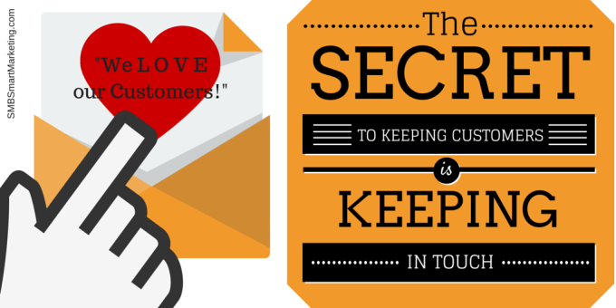 The Secret to Keeping Customers is Keeping in Touch