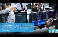 NSE IT Limited Trusts Matrix Video Management System to Strengthen their Existing Security
