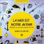 """""""La mer est notre avenir"""" à Cherbourg."""