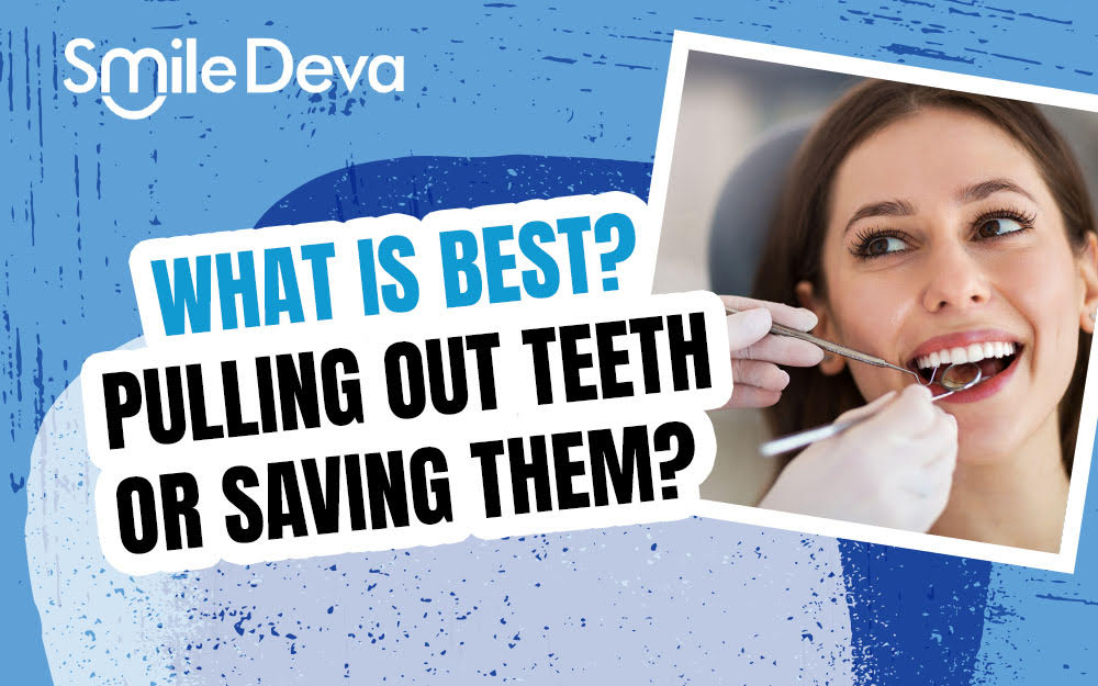 What is best? Pulling out teeth or saving them?