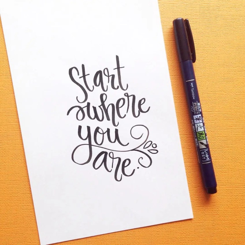 start where you are happy inspirational quotes