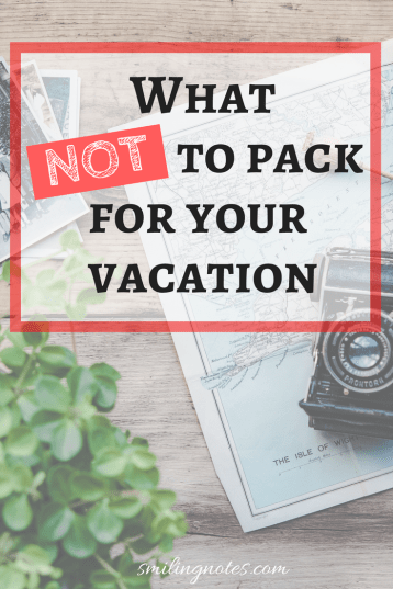What NOT to pack for your vacation