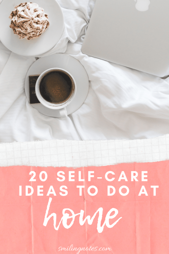 20 Self Care Ideas to do while you are Stuck at Home - In order to get motivated and truly feel relaxed and calm, here are a few ways to practice self-care -