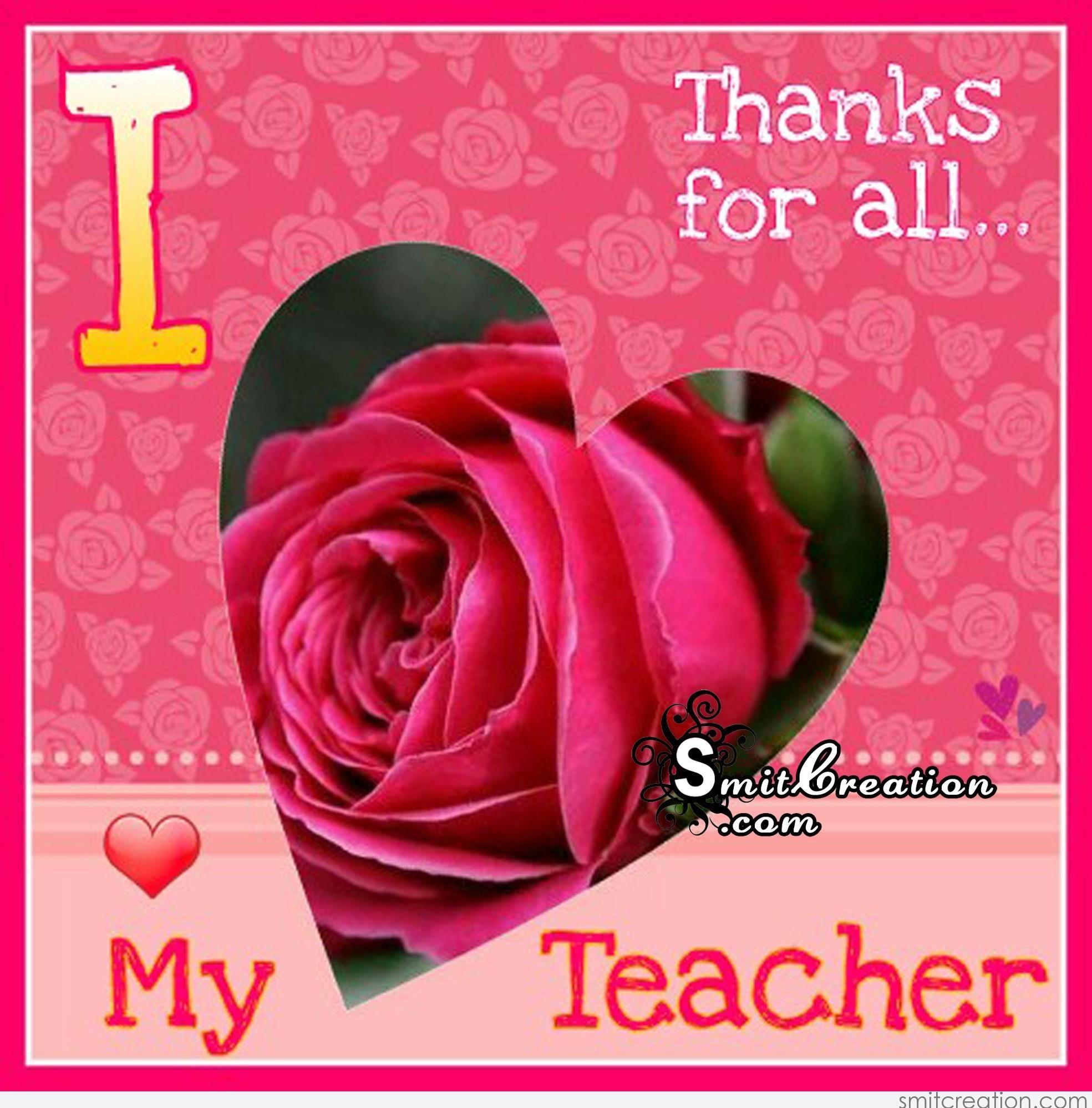 I Love My Teacher Thanks For All