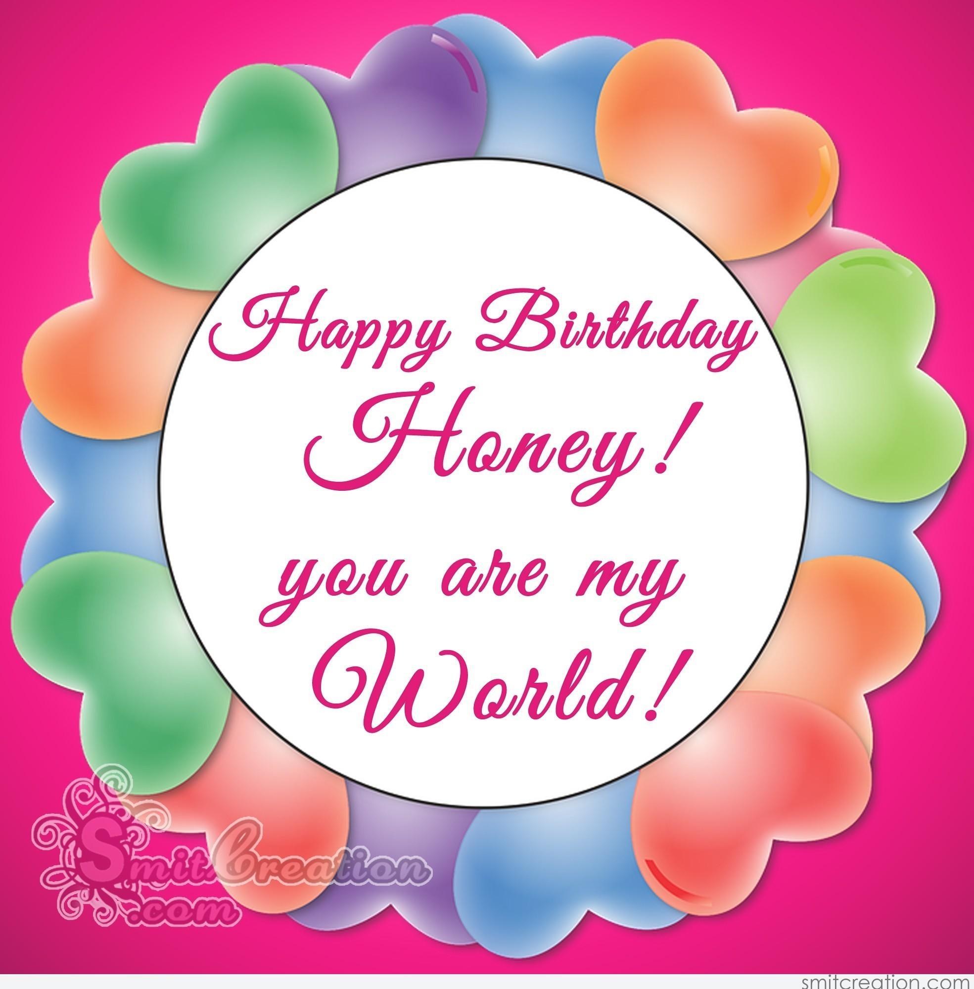 Happy Birthday Honey You Are My World Smitcreation Com