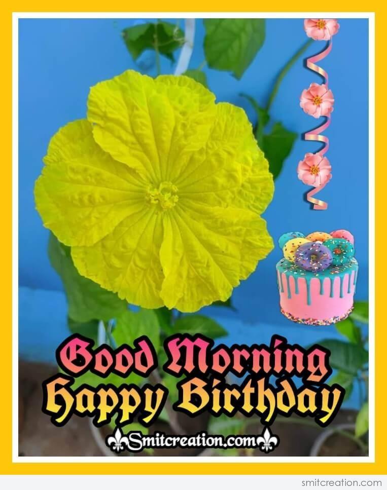 Good Morning Happy Birthday Smitcreation Com