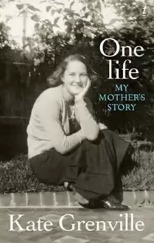 Kate Grenville, One Life, a new book from Cannongate...