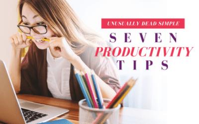 7 Productivity Tips: Unusually Dead Simple