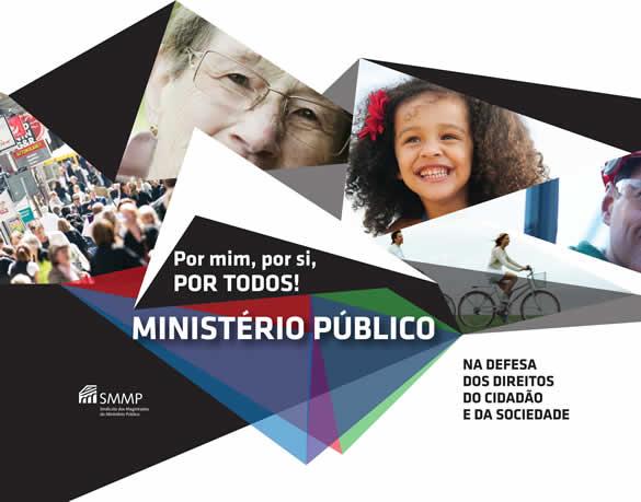 Ministério Público - Por mim, por si, por todos!