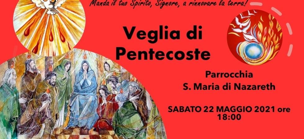 SABATO 22 MAGGIO VEGLIA DI PENTECOSTE