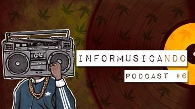 informusicando podcast 6 radio smoke buddies Saiba tudo o que rola no mundo da maconha no Informusicando 3