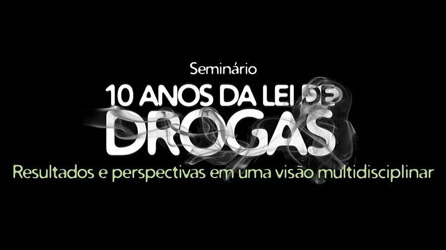 seminario 10 anos lei de drogas 10 anos da Lei de Drogas é tema de seminário no STJ