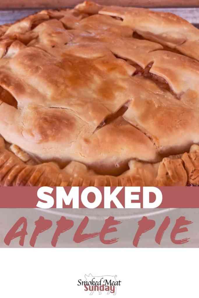Pellet Smoker Dessert Recipe - Smoked Apple Pie - Perfect Pie Crust - Delicious Dessert Ideas