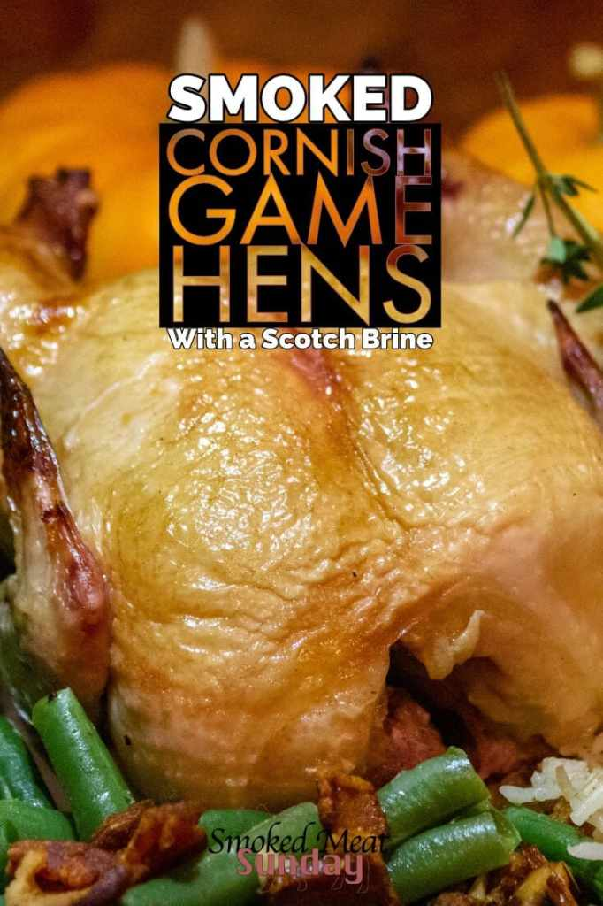 Smoked Cornish Game Hens, brined in scotch and orange juice, and then smoked in a pellet grill. This is a barbecue recipe you HAVE to try.