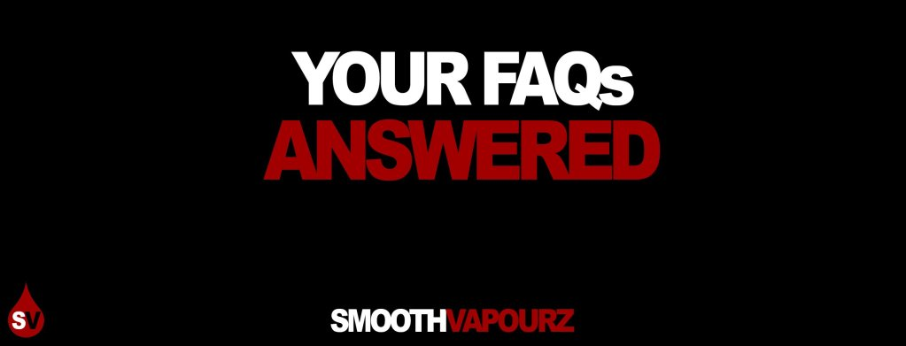 Smooth Vapourz - Vaping Questions Answered
