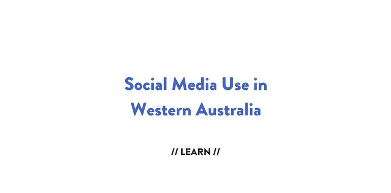 Social Media Use in Western Australia