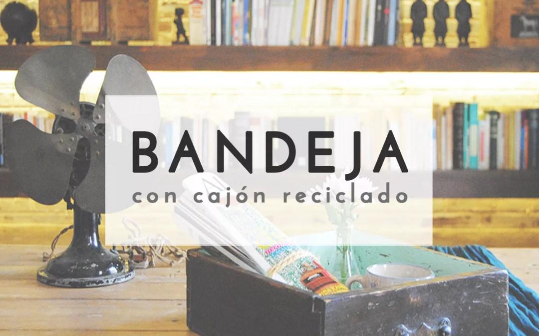 BANDEJA CON CAJÓN RECICLADO