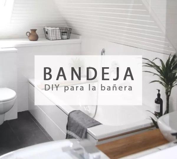 BANDEJA DIY PARA LA BAÑERA