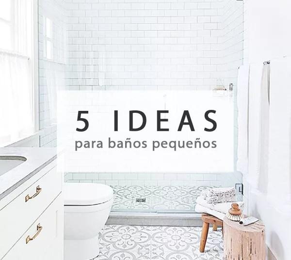 5 IDEAS PARA BAÑOS PEQUEÑOS