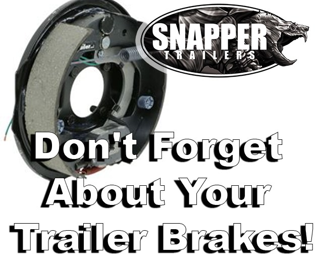 Don't Forget About Your Trailer Brakes!
