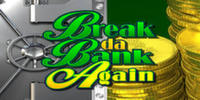 Break Da Bank Again Microgaming Slot