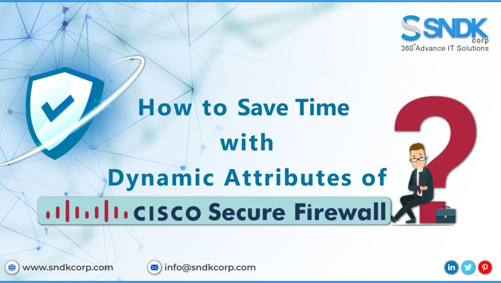 How to Save Time with Dynamic Attributes for Cisco Secure Firewall?