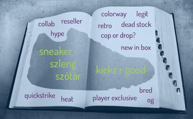 sneakerbox.hu Sneaker Szleng Szótár