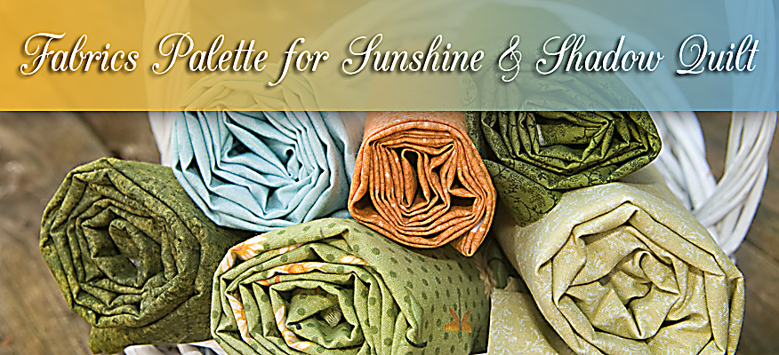 Fabric Palette for Sunshine and Shadow Quilt