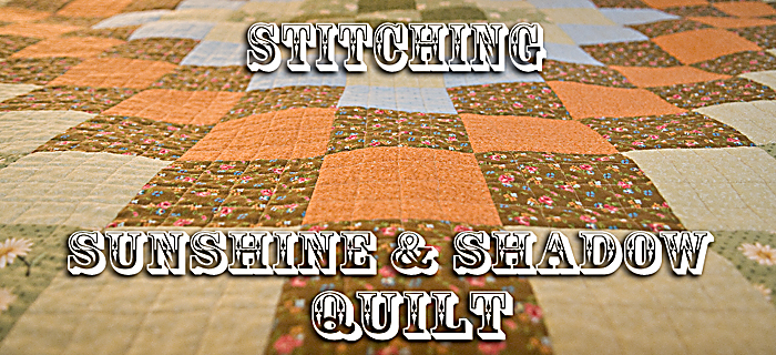 Stitching Sunshine and Shadow Qquilt