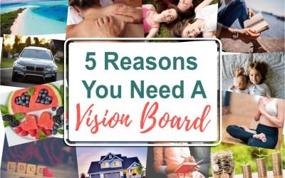 5 Reasons You Need A Vision Board