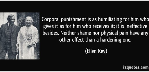 quote-corporal-punishment-is-as-humiliating-for-him-who-gives-it-as-for-him-who-receives-it-it-is-ellen-key-101359