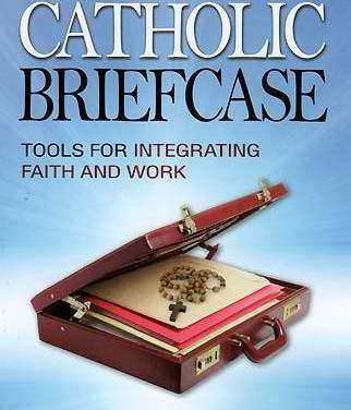 A Briefcase for Every Catholic