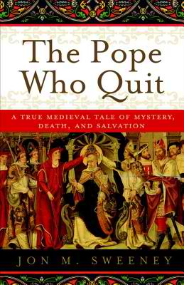 The Pope Who Quit (or, Who Knew I'd Enjoy a History Lesson?)