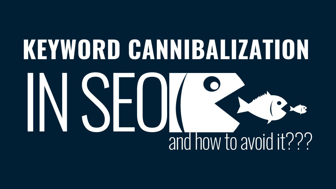 What Is Keyword Cannibalization In SEO And How To Avoid It?
