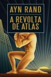 A Revolta de Atlas Vol.1 - Ayn Rand