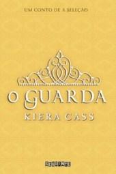 O Guarda - Kiera Cass
