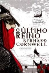 O Último Reino - Bernard Cornwell