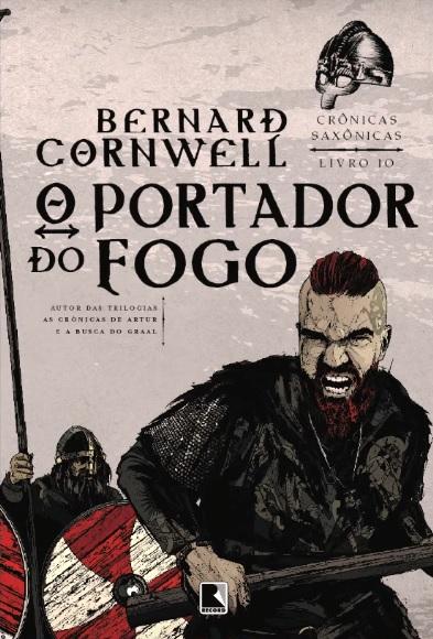 O Portador do Fogo - Bernard Cornwell