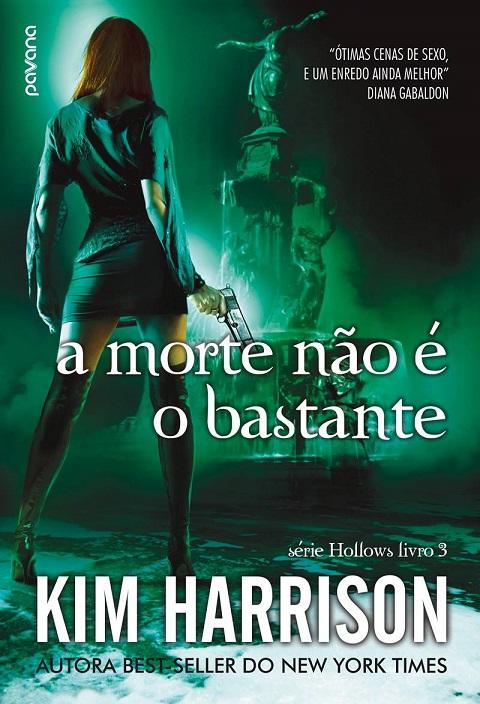 A Morte Não é o Bastante - Kim Harrison