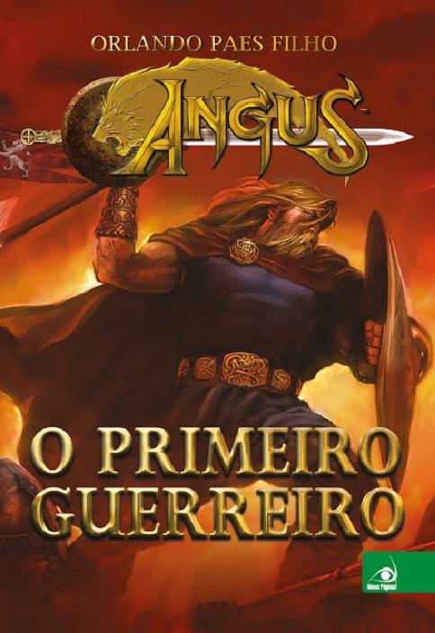 O Primeiro Guerreiro - Orlando Paes Filho