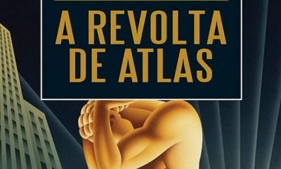 A Revolta de Atlas - Ayn Rand [DESTAQUE]